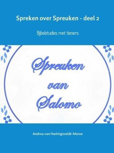 spreuken over opvoeden Spreken over Spreuken – deel 2; Bijbelstudies met tieners (10 19  spreuken over opvoeden